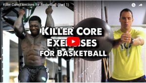 Killer Core Exercises for Basketball Parts 1 & 2