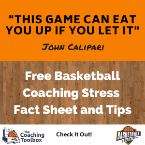 Coaching Basketball and Stress – The Stress Fact Sheet