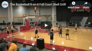 6 on 4 Full Court Shell Drill