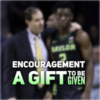 Encouragement: A gift to be given